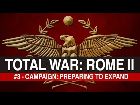 Total War: Rome 2 - #3 - Roman Campaign: Preparing To Expand