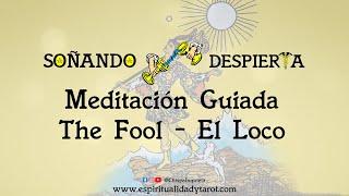 Meditación Guiada►  EL LOCO The Fool Tarot  🎴 Arcanos Mayores 🎴