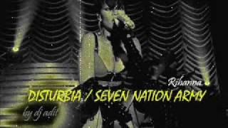 Rihanna - Disturbia/Seven Nation Army (VMA studio mix by DJ ADIT)