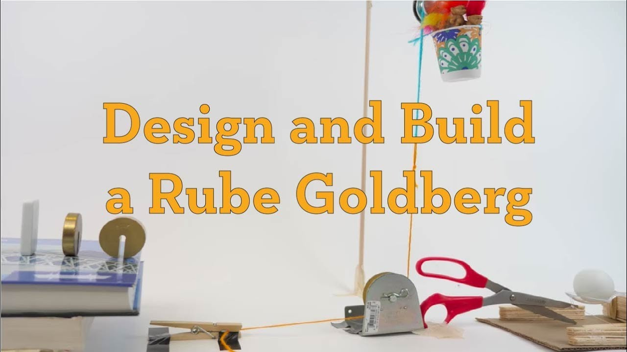 Design And Build A Rube Goldberg