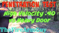 High Velocity Underwood .40 S&W vs Heavy  Steel Door - TheFireArmGuy