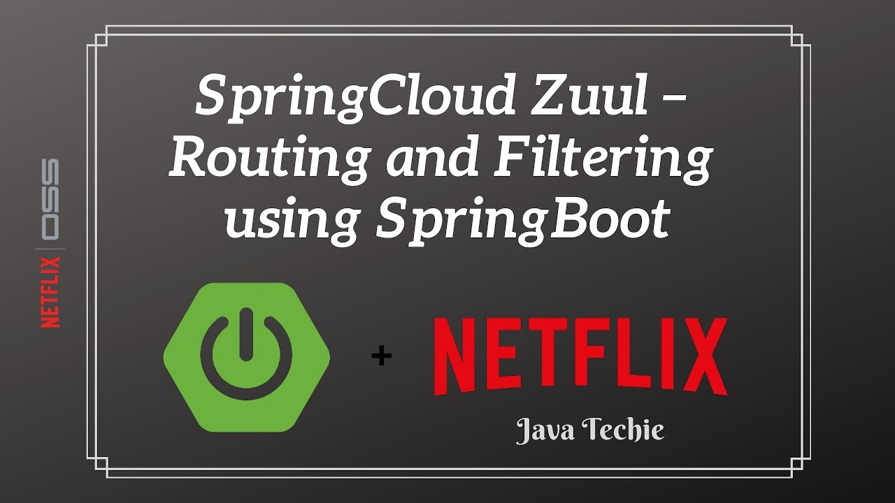 How to configure SpringCloud Zuul – Routing and Filtering using SpringBoot  | Java Techie