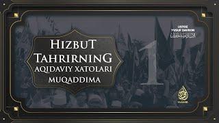 1-dars: Hizbut tahrirning aqidaviy xatolari: muqaddima | Ustoz Yusuf Davron