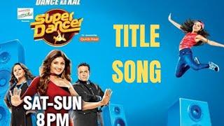 Super Dancer   Official Title Song   Sony Tv   Adil Prashant