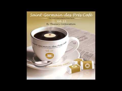 Saint-Germain-Des-Prés Café by Thievery Corporation