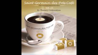 Saint-Germain-Des-Prés Café by Thievery Corporation