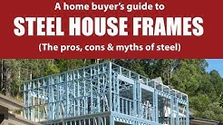 The Pros and Cons of Steel House Frames