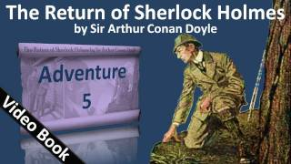 Adventure 05 - The Return of Sherlock Holmes by Sir Arthur Conan Doyle(, 2011-06-14T23:13:35.000Z)