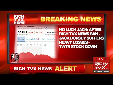 No Luck Jack:  After Rich TVX News Ban – Jack Dorsey Suffers Heavy Losses – TWTR Stock Down