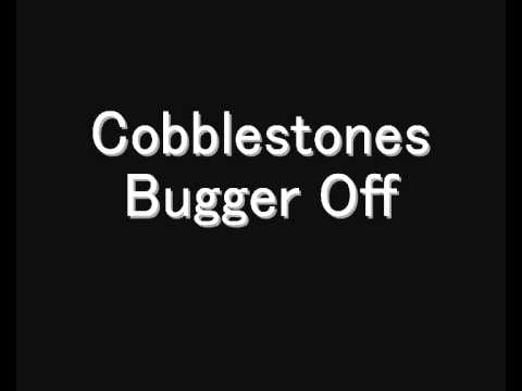 Cobblestones - Bugger off (Irish drinking song)