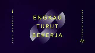 Engkau Turut Bekerja (Official Audio) - JPCC Worship
