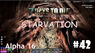 7 Days to Die (Alpha 16 + Starvation) #42 - Йод, бур и гамбургеры