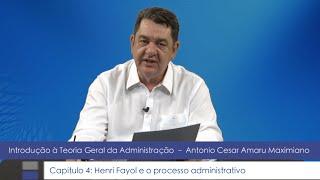Introdução à TGA - Cap. 4 - Henri Fayol e o processo administrativo