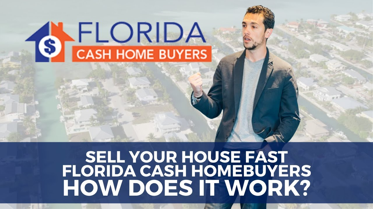 Sell Your House Fast To Florida Cash Home Buyers - How It Works