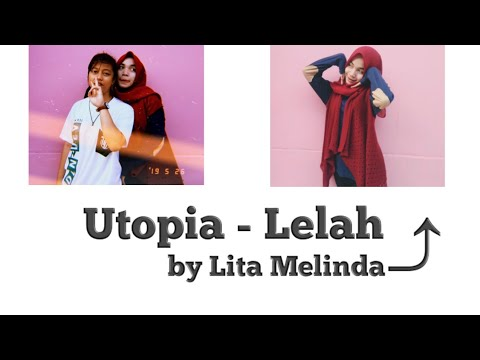Utopia - Lelah By Lita Melinda