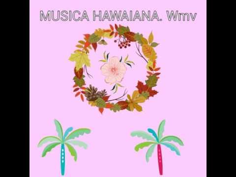 Musica Hawaiana Wmv Youtube