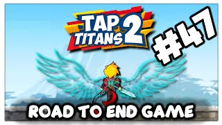 TAP TITANS 2 | ROAD TO END GAME SERIES | EPISODE 47 | STAGES 48549 - 59479
