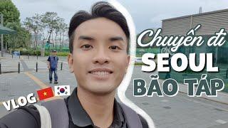 Chuyến đi SEOUL đầy bão táp | Tâm sự về việc
