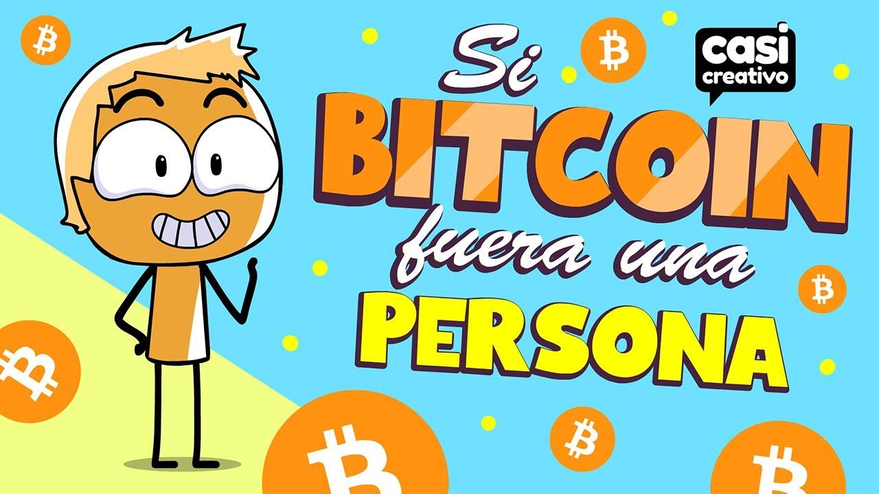 Si Bitcoin fuera una persona   Casi Creativo
