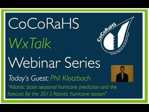 CoCoRaHS WxTalk Webinar #21: Atlantic basin seasonal hurricane prediction forecast