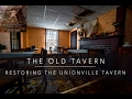 THE OLD TAVERN - Restoring the Unionville Tavern
