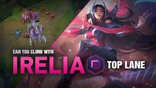 Can You Climb Ranked With Irelia Top?   League of Legends Patch 9.6