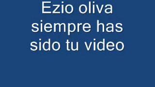 Ezio Oliva - Siempre has sido tu (letra cancion)