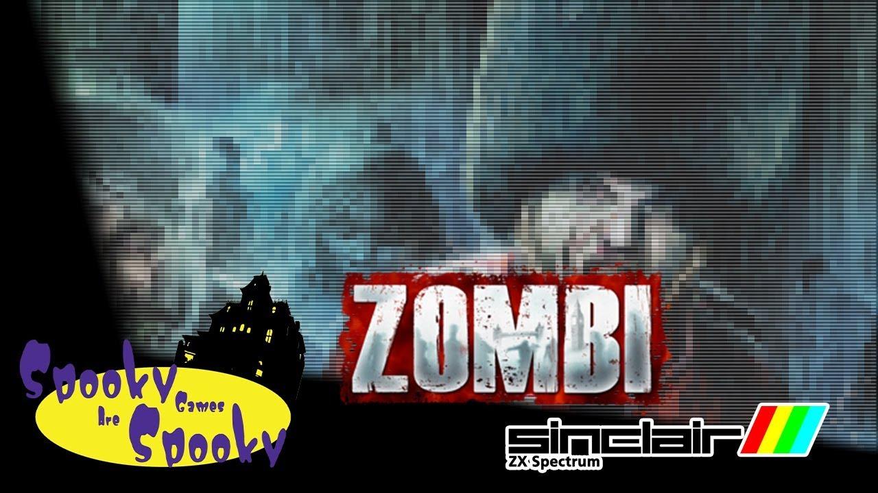 Spooky Games Are Spooky V Zombi 1986 Zx Spectrum Youtube