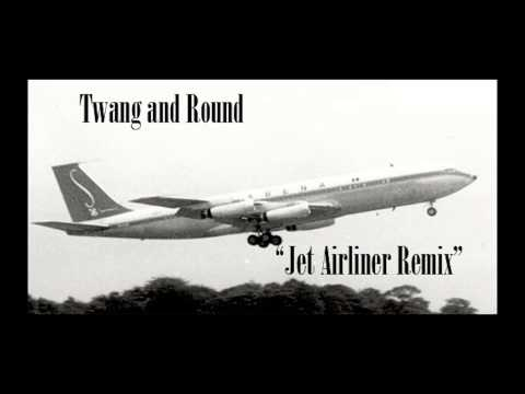 Twang and Round - Steve Miller Band Jet Airliner (REMIX)