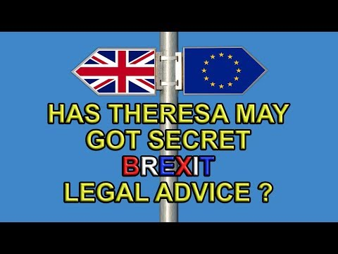 ⚖️  Brexit - Has Theresa May Really Got Secret Brexit-Stopping Legal Advice? ⚖️