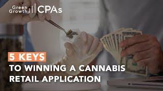 5 Keys to Winning A Cannabis Retail Application