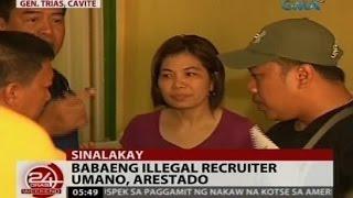 24oras babaeng illegal recruiter umano arestado