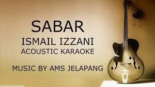 Ismail Izzani-Sabar KARAOKE HQ (Acoustic)