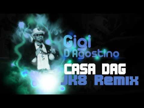 Gigi D'agostino - Casa Dag (JK8 REMIX)