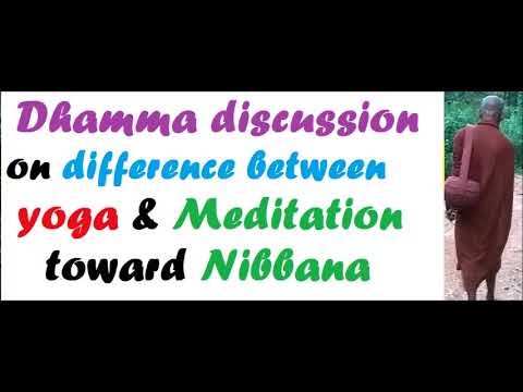 MDM1779 Dhamma Discussion on difference between Yoga & Meditation toward Nibbana