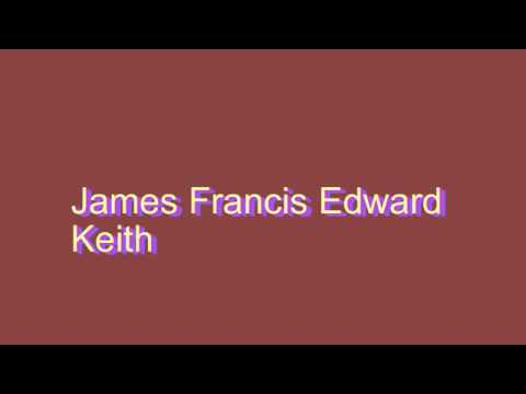 How to Pronounce James Francis Edward Keith