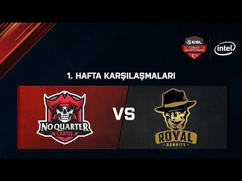 No Quarter Cartel vs. Royal Bandits   BO1   ESL Türkiye Şampiyonası Lig - 1.Hafta