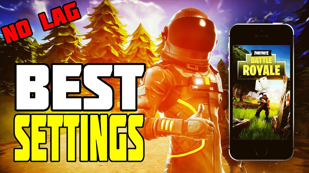 Best Mobile Video Settings With No Lag In Fortnite Battle Royale