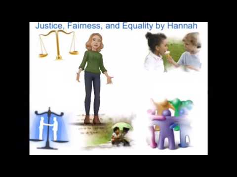 Justice, fairness, and Equality by Hannah