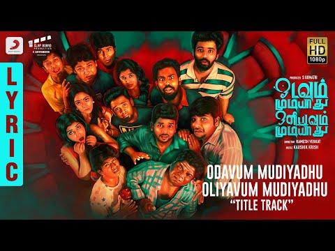 Odavum Mudiyadhu Oliyavum Mudiyadhu Title Track Lyric   Kaushik Krish   HiphopTamizha   RameshVenkat