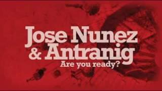Jose Nunez & Antranig - Are You Ready (Original Mix)
