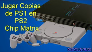 Copias PS1-PSX en PS2 con Chip Matrix | Rapido Y Sencillo