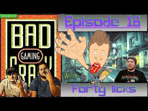 "Bad GraFx Gamers - EP 18 ""Forty Licks"""