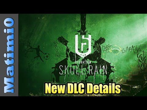 New DLC Details - Skull Rain - Rainbow Six Siege