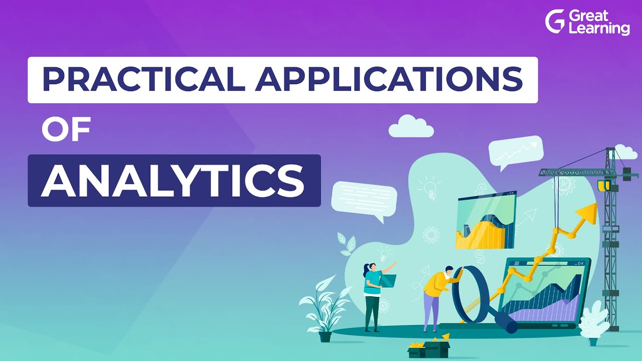 Practical Applications of Analytics | Real World Business Applications of Analytics | Great Learning