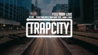 Flux Pavilion x NGHTMRE - Feel Your Love feat. Jamie Lewis