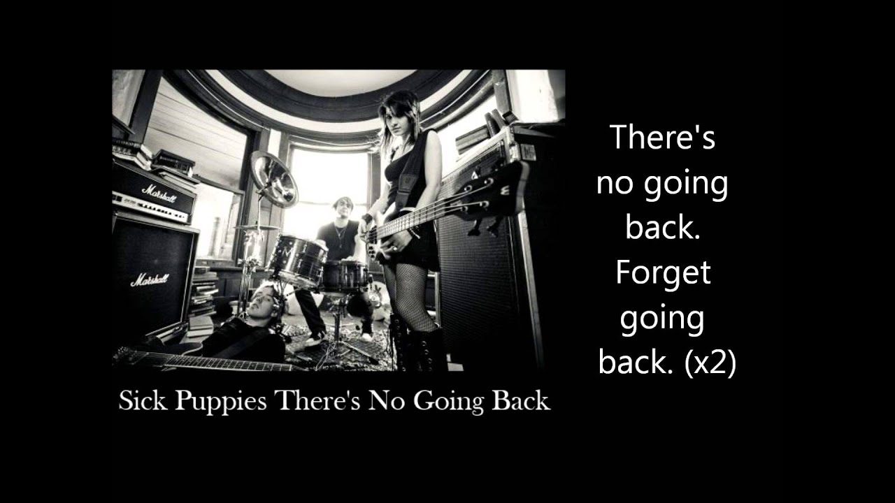 there 39 s no going back sick puppies new song 2013 youtube. Black Bedroom Furniture Sets. Home Design Ideas
