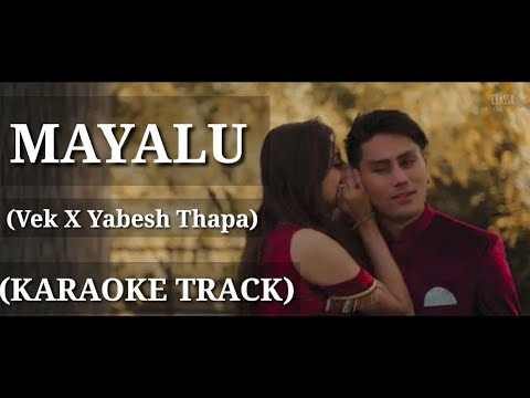 Download Mayalu - Vek X Yabesh Thapa   Karaoke Track   With Lyrics   (High Quality)