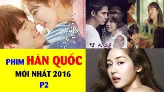 Repeat youtube video Danh sách phim Hàn Quốc mới nhất 2016 ( Par 2 )