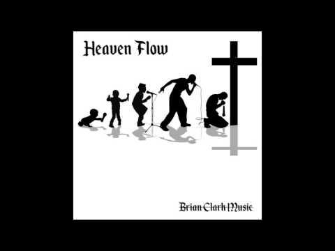Heaven Flow- Brian Clark Music